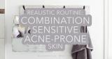 Sample routine for combination, sensitive, acne-prone skin