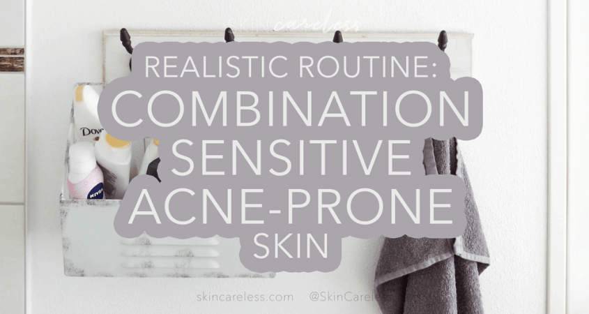 Sample routine for combination, sensitive, acne-prone skin