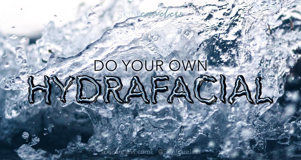 Do your own Hydrafacial