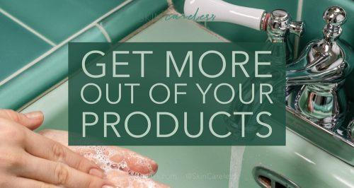 Get more out of your products