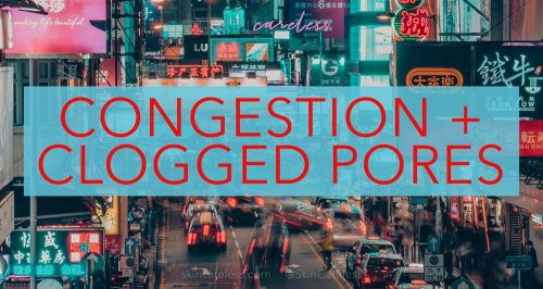 Congestion and clogged pores