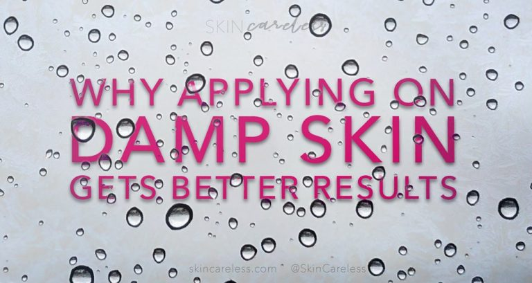 Why applying on damp skin gets better results