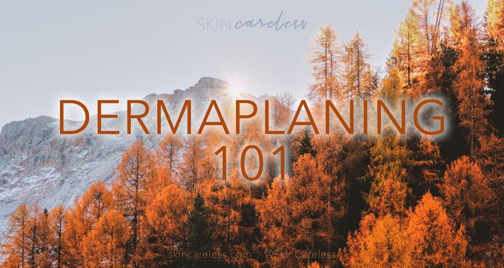 Dermaplaning 101