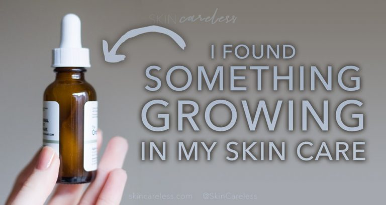 I found something growing in my skin care