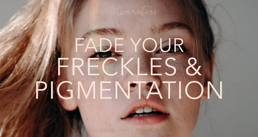 Fade your freckles and pigmentation