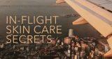 In-flight skin care secrets