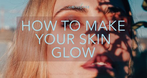 How to make your skin glow