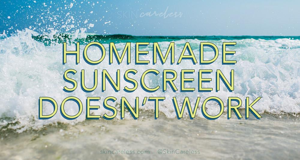 Homemade sunscreen doesn't work