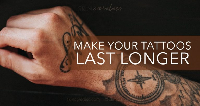 Make your tattoos last longer
