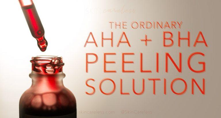 The Ordinary AHA + BHA Peeling Solution review