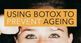 Using botox to prevent ageing