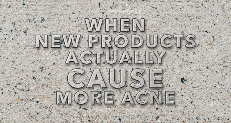 When new products actually cause more acne