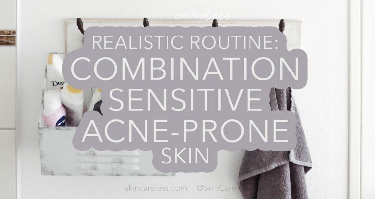 Realistic routine: combination sensitive acne-prone skin