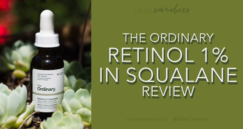 The Ordinary Retinol 1% in Squalane review
