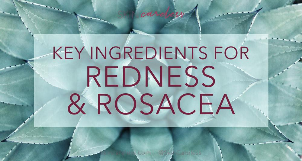 Key ingredients for redness and rosacea