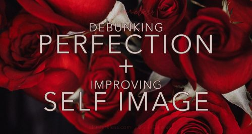 Debunking perfection and improving self image