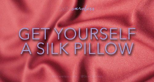 Get yourself a silk pillow