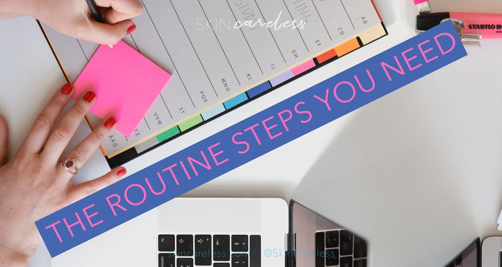 The routine steps you need