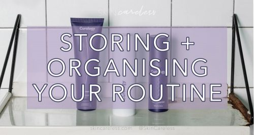 Storing and organising your routine