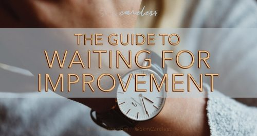 The guide to waiting for improvement